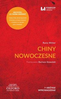 Chiny nowoczesne. Krótkie Wprowadzenie 26 - Rana Mitter - ebook
