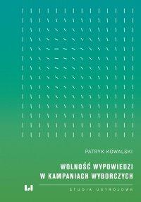 Wolność wypowiedzi w kampaniach wyborczych - Patryk Kowalski - ebook