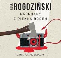 Ukochany z piekła rodem - Alek Rogoziński - audiobook