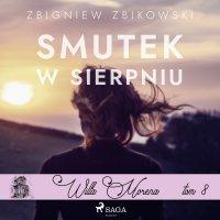 Willa Morena 8: Smutek w sierpniu - Zbigniew Zbikowski - audiobook