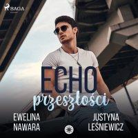 Echo Przeszłości - Justyna Leśniewicz - audiobook