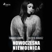 Nowoczesna niewolnica - Tomasz Czarny - audiobook