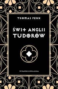 Świt Anglii Tudorów - Thomas Penn - ebook