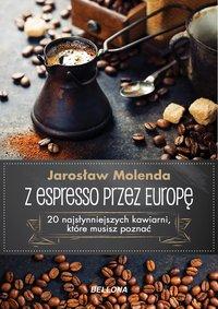 Z espresso przez Europę - Jarosław Molenda - ebook