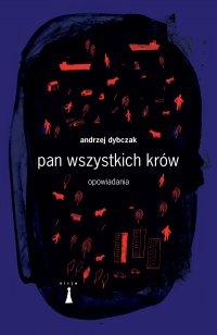 Pan wszystkich krów - Andrzej Dybczak - ebook