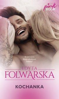 Kochanka - Edyta Folwarska - ebook