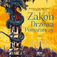 Zakon Drzewa Pomarańczy. Część 1 - Samantha Shannon - audiobook