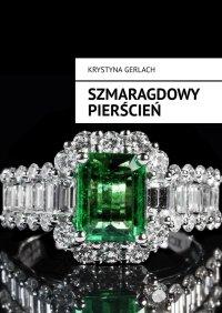 Szmaragdowy pierścień - Krystyna Gerlach - ebook