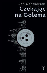 Czekając na Golema - Jan Gondowicz - ebook