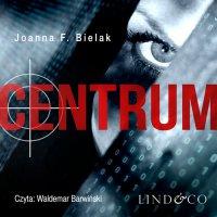 Centrum - Joanna F Bielak - audiobook
