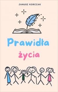 Prawidła życia - Janusz Korczak - ebook