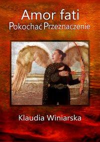 Amor fati. Pokochać Przeznaczenie - Klaudia Winiarska - ebook
