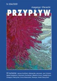 Przypływ. Magazyn literacki, nr 004/2021 - Aleksander Janowski - ebook