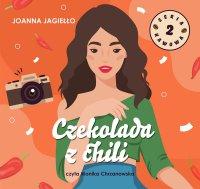 Czekolada z chili - Joanna Jagiełło - audiobook