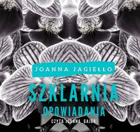 Szklarnia - Joanna Jagiełło - audiobook