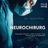 Neurochirurg - Jay Jayamohan - audiobook