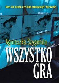 Wszystko gra - Agnieszka Szygenda - ebook