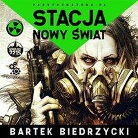 Stacja: Nowy Świat - Bartek Biedrzycki - audiobook