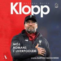 Klopp. Mój romans z Liverpoolem - Anthony Quinn - audiobook