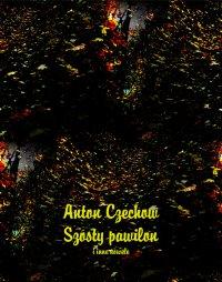 Szósty pawilon i inne nowele - Anton Czechow - ebook