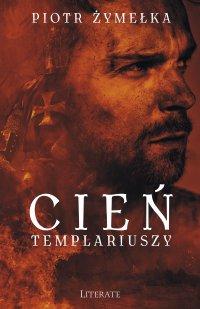 Cień Templariuszy - Piotr Żymełka - ebook