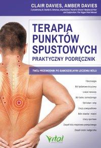 Terapia punktów spustowych - praktyczny podręcznik. Twój przewodnik po samodzielnym leczeniu bólu - Clair Davies - ebook