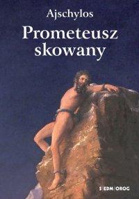 Prometeusz skowany - Ajschylos - ebook