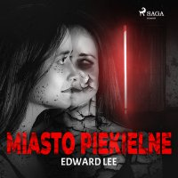 Miasto Piekielne - Edward Lee - audiobook