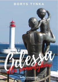 Odessa dla romantyków - Borys Tynka - ebook