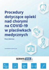 Procedury dotyczące opieki nad chorymi na COVID-19 w placówkach medycznych - praca zbiorowa - ebook