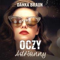 Oczy Adrianny - Danka Braun - audiobook