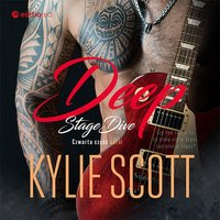 Deep. Stage Dive - Kylie Scott - audiobook