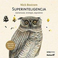 Superinteligencja. Scenariusze, strategie, zagrożenia - Nick Bostrom - audiobook