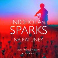 Na ratunek - Nicholas Sparks - audiobook