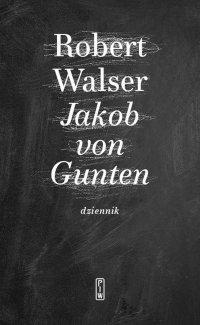 Jakob von Gunten. Dziennik - Robert Walser - ebook