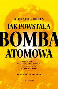 Jak powstała bomba atomowa - Richard Rhodes - ebook