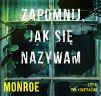 Zapomnij jak się nazywam - J.S. Monroe - audiobook