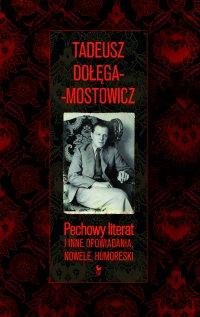 Pechowy literat i inne opowiadania, nowele, humoreski - Tadeusz Dołęga-Mostowicz - ebook