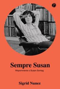 Sempre Susan. Wspomnienie o Susan Sontag - Sigrid Nunez - ebook