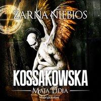 Żarna niebios - Maja Lidia Kossakowska - audiobook