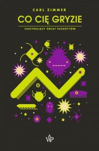 Co cię gryzie? Fascynujący świat pasożytów - Carl Zimmer - ebook