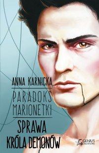 Paradoks Marionetki. Sprawa Króla Demonów - Anna Karnicka - ebook