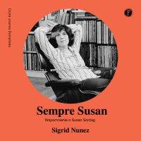 Sempre Susan. Wspomnienie o Susan Sontag - Sigrid Nunez - audiobook