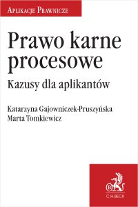 Prawo karne procesowe. Kazusy dla aplikantów - Katarzyna Gajowniczek-Pruszyńska - ebook