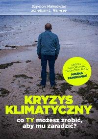 Kryzys klimatyczny. Co Ty możesz zrobić, aby mu zaradzić? - Prof. Szymon Malinowski - ebook