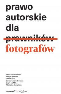Prawo autorskie dla fotografów - Opracowanie zbiorowe - ebook