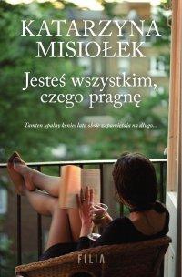Jesteś wszystkim, czego pragnę - Katarzyna Misiołek - ebook