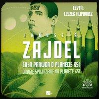 Cała prawda o planecie Ksi - Janusz Zajdel - audiobook
