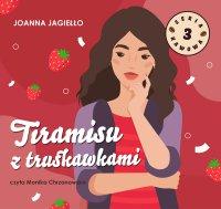 Tiramisu z truskawkami - Joanna Jagiełło - audiobook