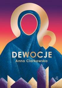Dewocje - Anna Ciarkowska - ebook
